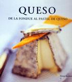 Queso. De la fondue al pastel de queso