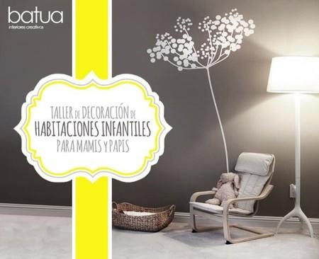 Batua propone talleres creativos para aprender a diseñar la mejor habitación para los niños