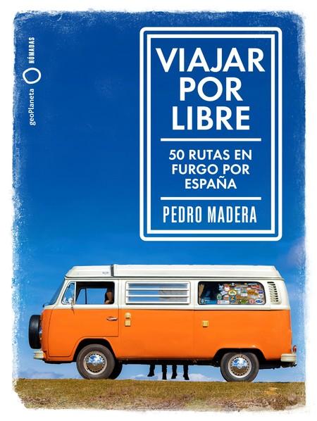 Viajar por libre: '50 rutas para recorrer en furgo por España'