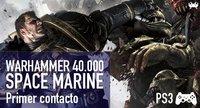 'Warhammer 40.000: Space Marine' para PS3: primer contacto