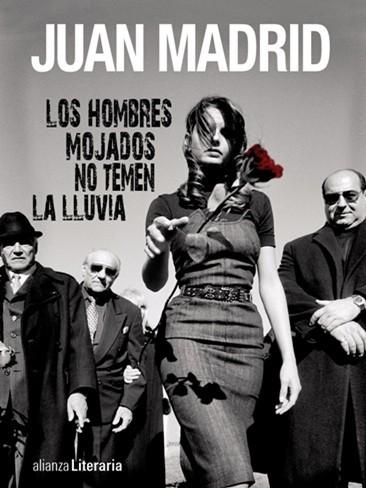 'Los hombres mojados no temen la lluvia' de Juan Madrid