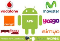 Primeros pasos con Android: Principales APN para configurar los móviles