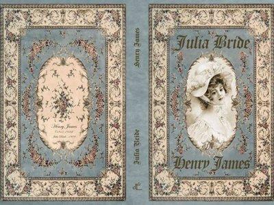 'Julia Bride', una nouvelle de Henry James en una edición preciosa