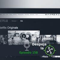 ¿Quo Vadis, Netflix? La estrategia tras su última subida de precio (Podcast Despeja la X #158)