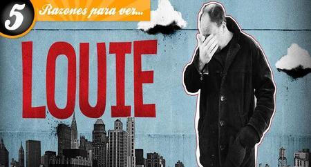 Cinco razones para ver 'Louie'