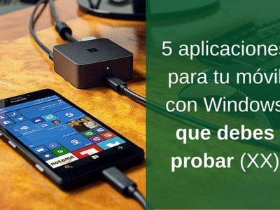 5 aplicaciones para tu móvil con Windows que debes probar (XX)