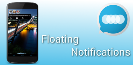 Floating Notifications añade las burbujas de notificación en tu Android