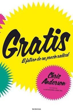 'Gratis' de Chris Anderson: el futuro de un precio radical