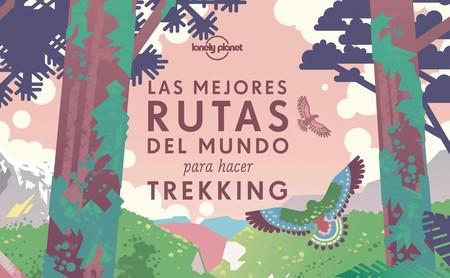 """Nos calzamos las botas para disfrutar (y leer) """"Las mejores rutas del mundo para hacer trekking"""""""