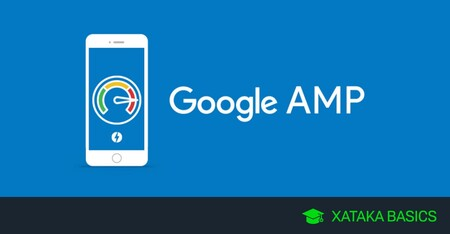 Qué son las páginas web AMP, cómo funcionan y qué ventajas y desventajas tienen
