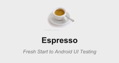 Espresso, framework Android para hacer tests de la interfaz de usuario