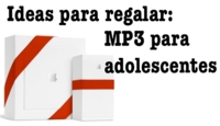 Ideas para regalar un MP3 a un adolescente