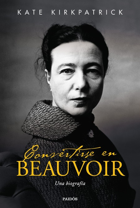 Portada Convertirse En Beauvoir Kate Kirkpatrick 201912181847