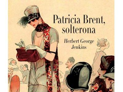 'Patricia Brent, solterona' de Herbert George Jenkins