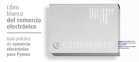 El Libro Blanco de Comercio Electrónico muestra las oportunidades de negocio para la empresa en este sector