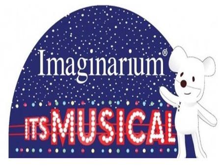 """""""Imaginarium, It's Musical"""", el musical de Imaginarium"""