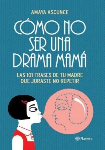 """""""Cómo no ser una mamá drama"""" aparece como libro"""