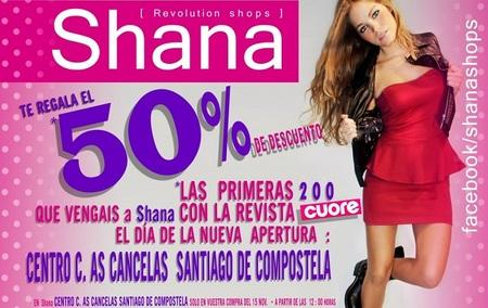 Shana te descuenta el 50% si vas con la revista 'Cuore' el día de su apertura en 'As Cancelas' de Santiago de Compostela