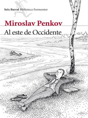 Miroslav Penkov nos sitúa 'Al este de Occidente'