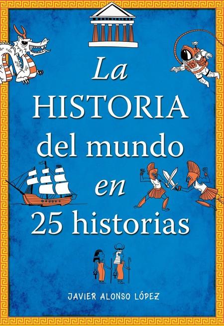 Historia Del Mundo En 25 Historias