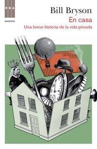[Libros que nos inspiran] 'En casa' de Bill Bryson: Una breve historia de la vida privada