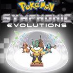 Regresa Pokémon Symphonic Evolutions a México de parte del grupo Zepeda Bros Music