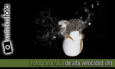 Fotografía de alta velocidad fácil (III)