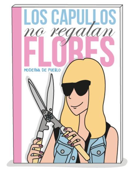 """""""Los capullos no regalan flores"""", el nuevo libro de Moderna de Pueblo"""
