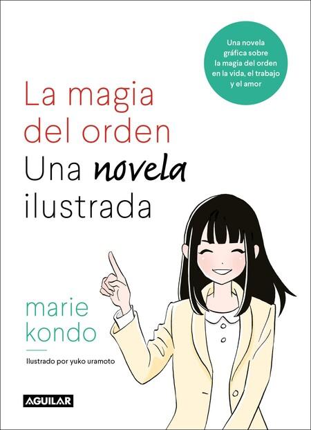 La Magia Del Orden Una Novela Ilustrada Una Novela Grafica Sobre La Magia Del Orden En La Vida El Trabajo Y El Amor