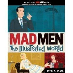 Mad Men The Illustrated World