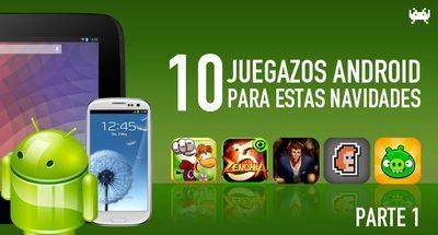 Diez juegazos de Android a precios muy atractivos para estas Navidades (Parte 1)