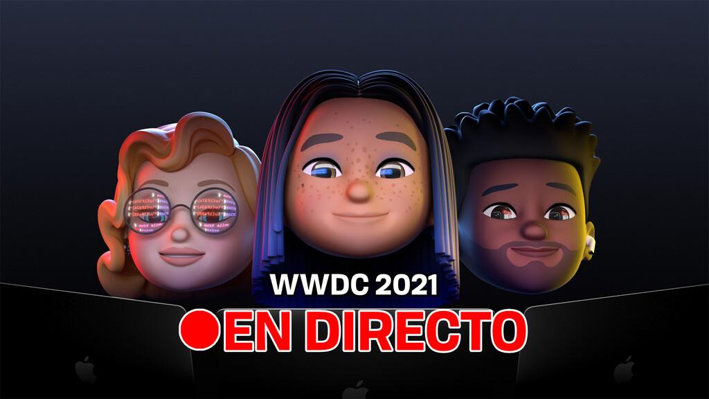 WWDC 2021: sigue en directo y en vídeo la presentación de hoy con nosotros