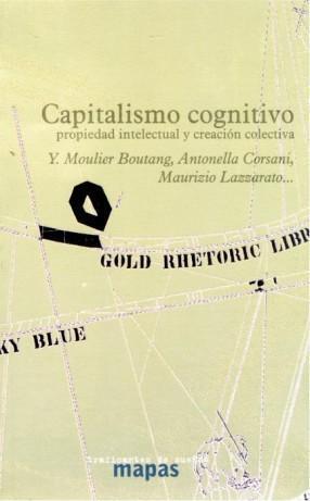 Capitalismo cognitivo, propiedad intelectual y creación colectiva