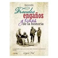 'Fraudes, engaños y timos de la historia' de Gregorio Doval