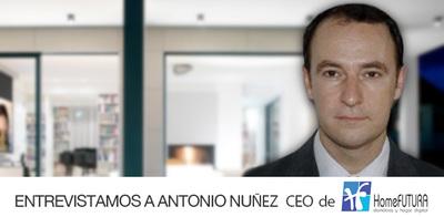 """""""Podemos llegar a controlar todo lo que imaginemos"""" entrevistamos a Antonio Nuñez, CEO de HomeFUTURA"""
