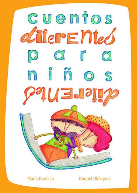 'Cuentos diferentes para niños diferentes': historias que descubren a nuestros hijos la importancia de luchar por los sueños