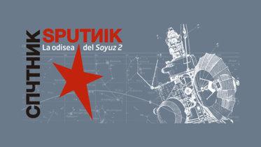 Una exposición única en el Cosmocaixa: la odisea del Soyuz 2