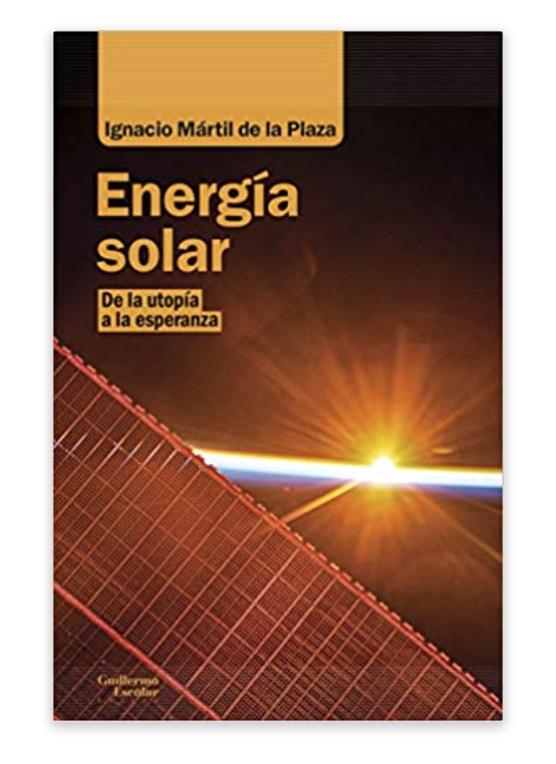 Energía solar: de la utopía a la esperanza (Análisis y crítica) (Español) Tapa blanda – Ignacio Mártil de la Plaza