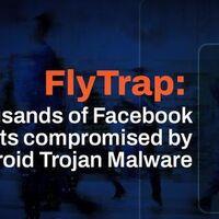 Qué es FlyTrap y cómo evitarlo: el malware que roba tu cuenta de Facebook ya tiene más de 10.000 víctimas en 140 países