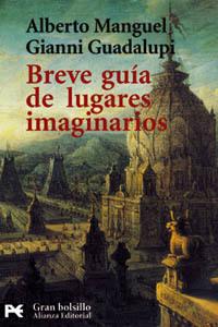 'Breve guía de lugares imaginarios' de Alberto Manguel y Gianni Guadalupi