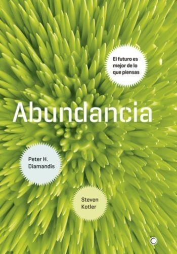 Libros que nos inspiran: 'Abundancia' de Peter H Diamandis
