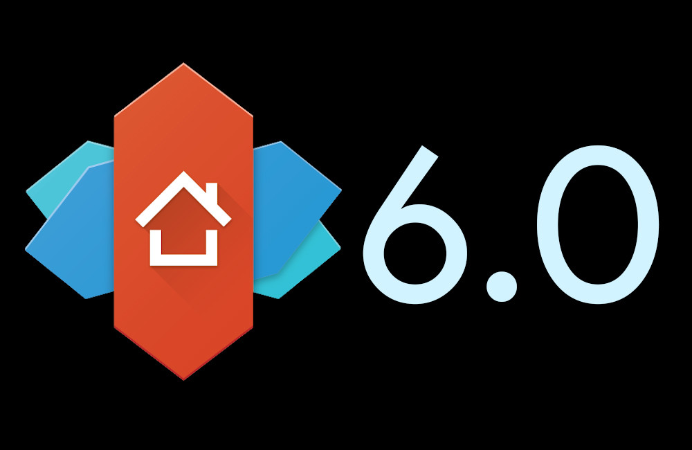 Nova Launcher 6.0 is already here: we look to fund all of their news