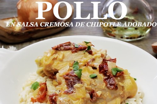 Pollo en salsa cremosa de chipotle adobado. Receta en video