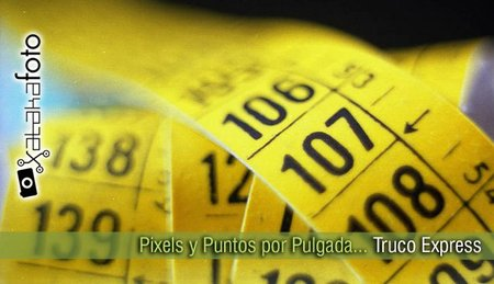 Pixels y Puntos por Pulgada: Truco Express