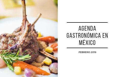 Agenda gastronómica en México, marzo de 2019