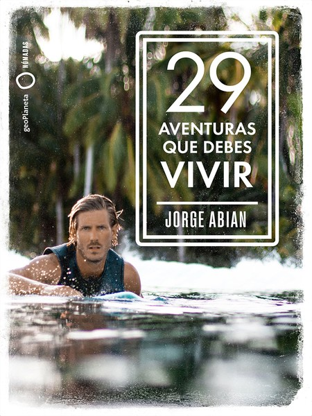 Aventuras Que Debes Vivir Jorge Abian