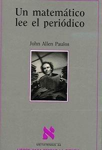 'Un matemático lee el periódico' de John Allen Paulos