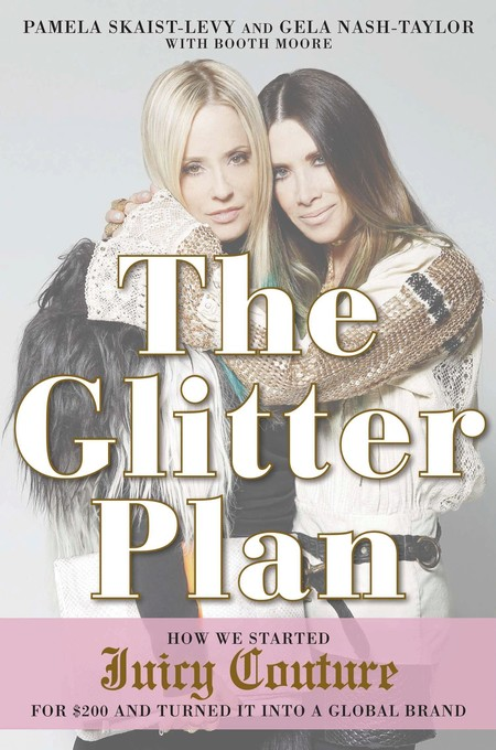 The Glitter Plan: How We Started Juicy Couture