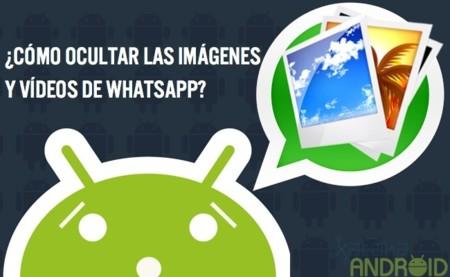 Evita que te curioseen las imágenes, audios o vídeos recibidos por WhatsApp o cualquier aplicación Android