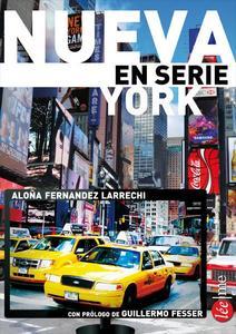 """""""Nueva York de serie"""", una guía para que recorras los lugares televisivos de la Gran Manzana"""